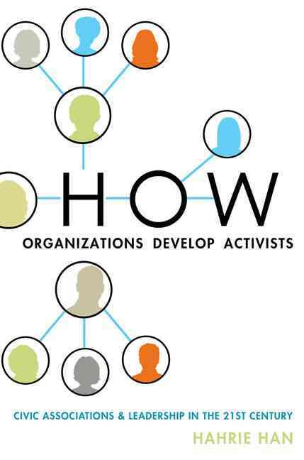 How Organizations Develop Activists By Han, Hahrie