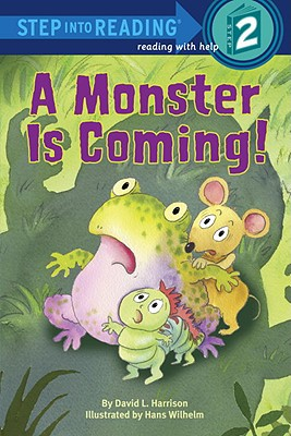 A Monster Is Coming! By Wilhelm, Hans (ILT)/ Harrison, David L.