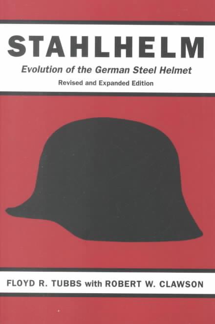 Stahlhelm By Tubbs, Floyd R./ Clawson, Robert W.
